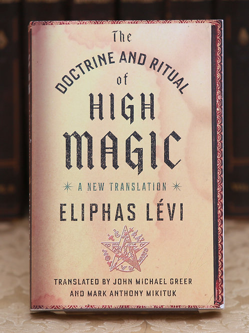 The Doctrine and Ritual of High Magic - Eliphas Levi