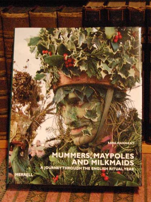 Mummers, Maypoles &  Milkmaids - S Hannant