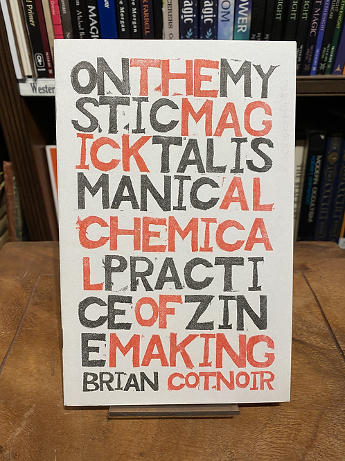 On the Mystical ... Art of Zine Making - Brian Cotnoir