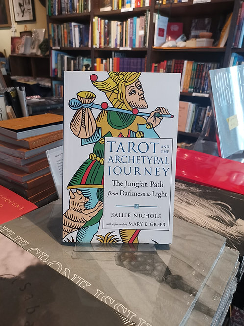 Tarot and the Archetypal Journey - Sallie Nichols