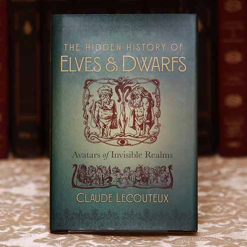 The Hidden History of Elves and Dwarfs - Claude Lecouteux