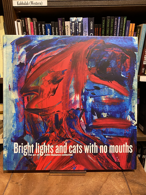 Bright Lights and Cats with No Mouths:Art of John Balance
