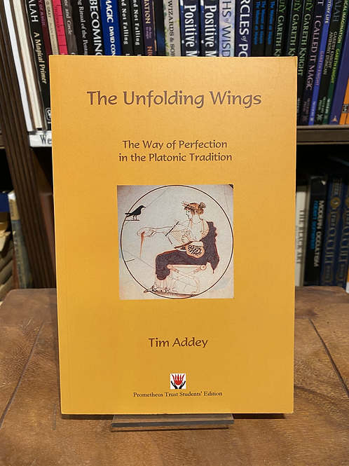 The Unfolding Wings - T. Addey [Neoplatonism]
