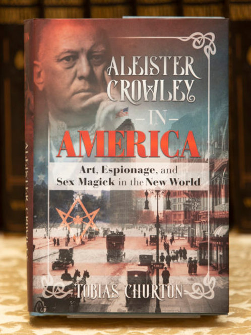 Aleister Crowley in America - Tobias Churton