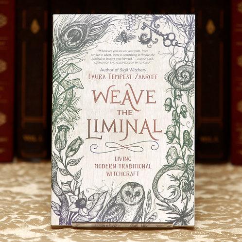 Weave the Liminal - Laura Tempest Zakroff