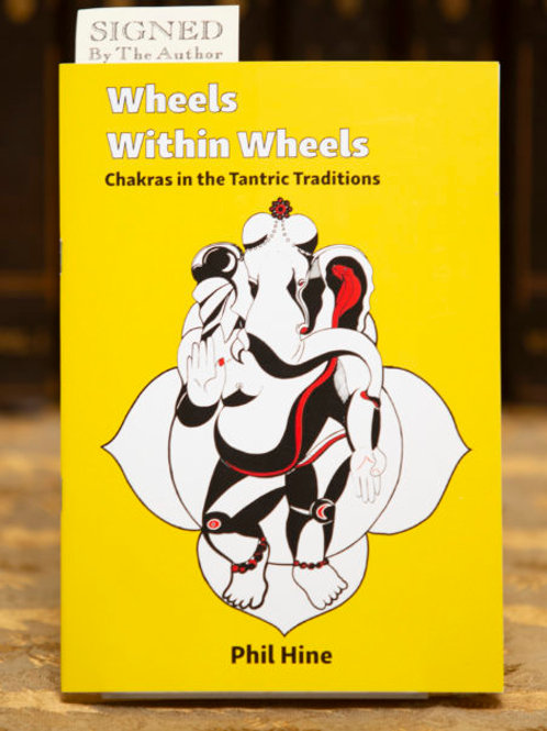 Exploring History of the Chakras (Wheels within Wheels 1) - Phil Hine (signed)