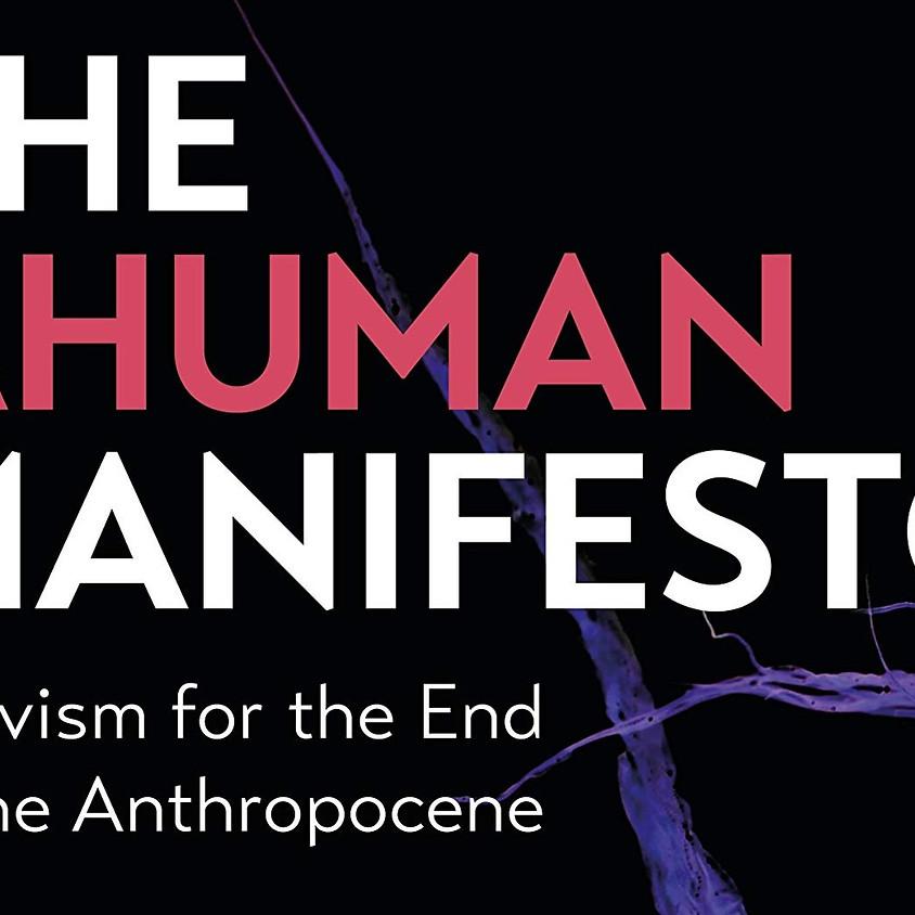 Postponed. The Ahuman Manifesto