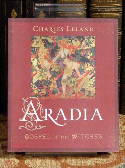 Aradia: Gospel of the Witches - Charles Leland