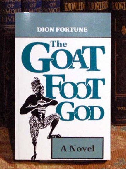 The Goat Foot God - Dion Fortune