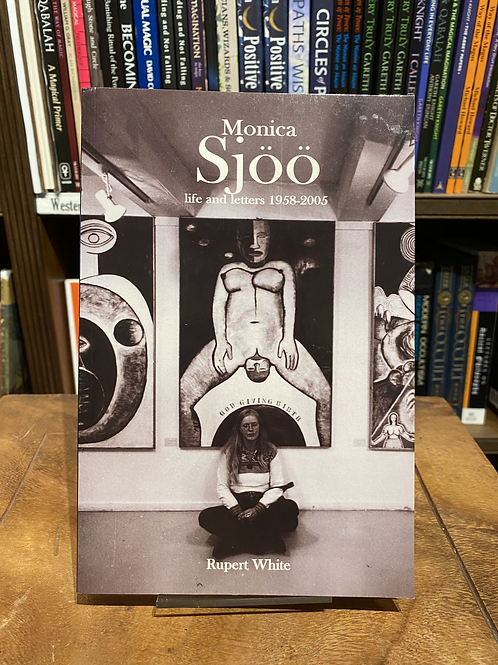 Monica Sjoo: Life and Letters 1958-2005