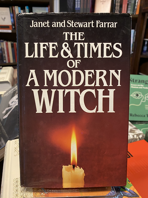 The Life and Times of A Modern Witch - Janet & Stewart Farrar