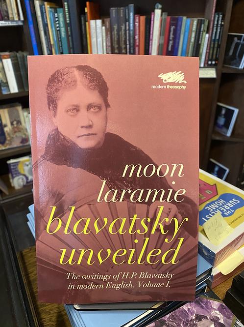 Blavatsky Unveiled - Moon Laramie