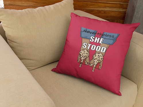Nevertheless She Stood Pillow