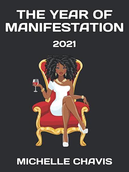 THE YEAR OF MANIFESTATION: 2021