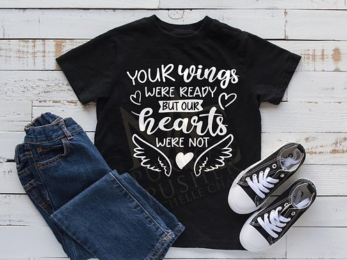 Your Wings Were Ready Shirt