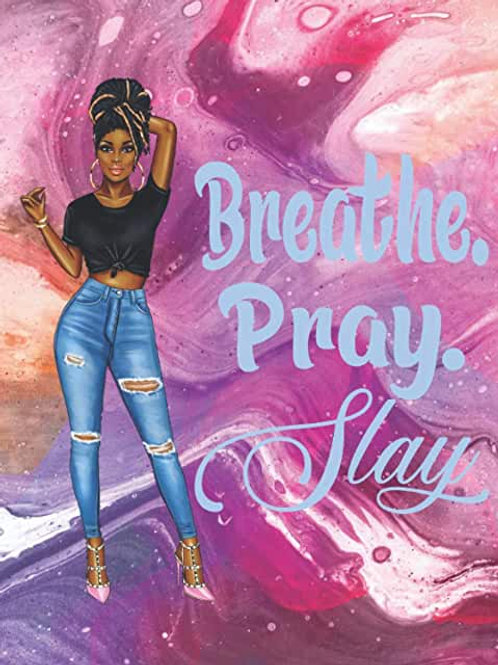 Breathe Pray Slay : Affirmations