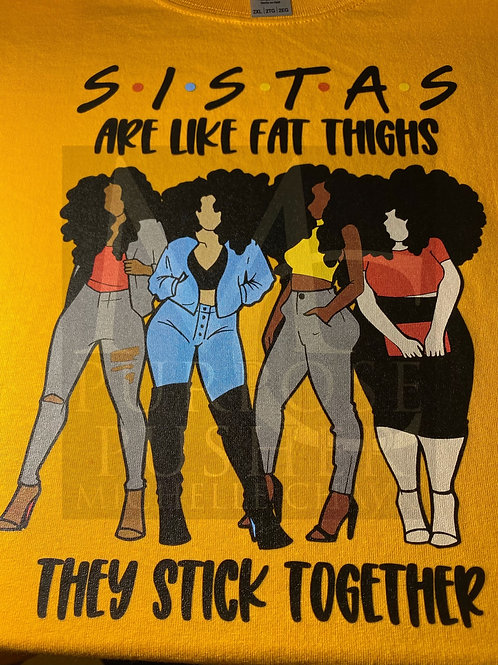 Sistas Are Like Fat Thighs