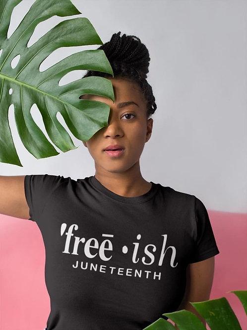 Free ish Juneteenth