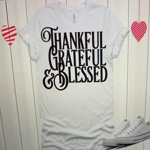 Thankful Grateful & Blessed