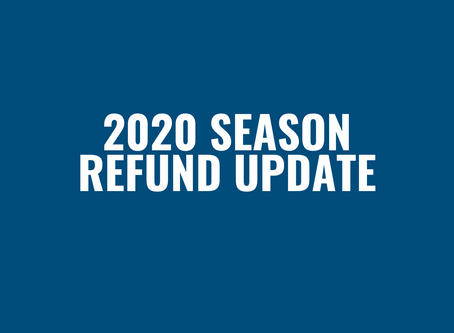 Final 2020 Season Refund Update