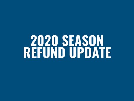 Final 2020 Season Refund Update