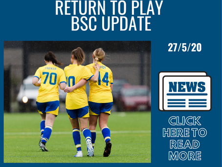 Return to Play - BSC Update - 27/05/2020