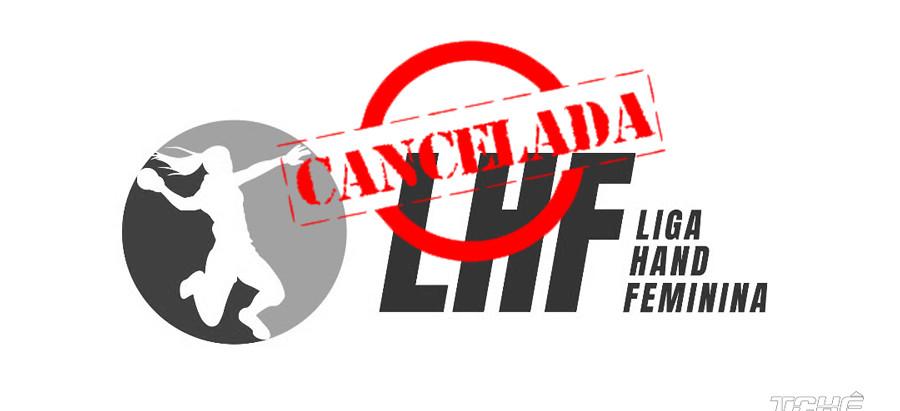 Liga Hand Feminina 2020 é cancelada