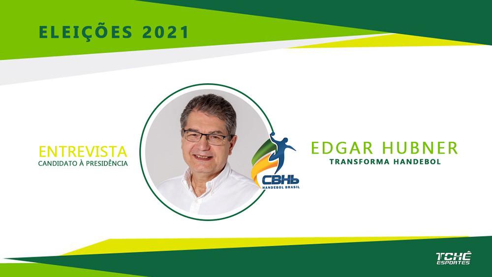 Eleições CBHB 2021 - Edgar Hubner - chapa Transforma Handebol / arte Tchê Esportes