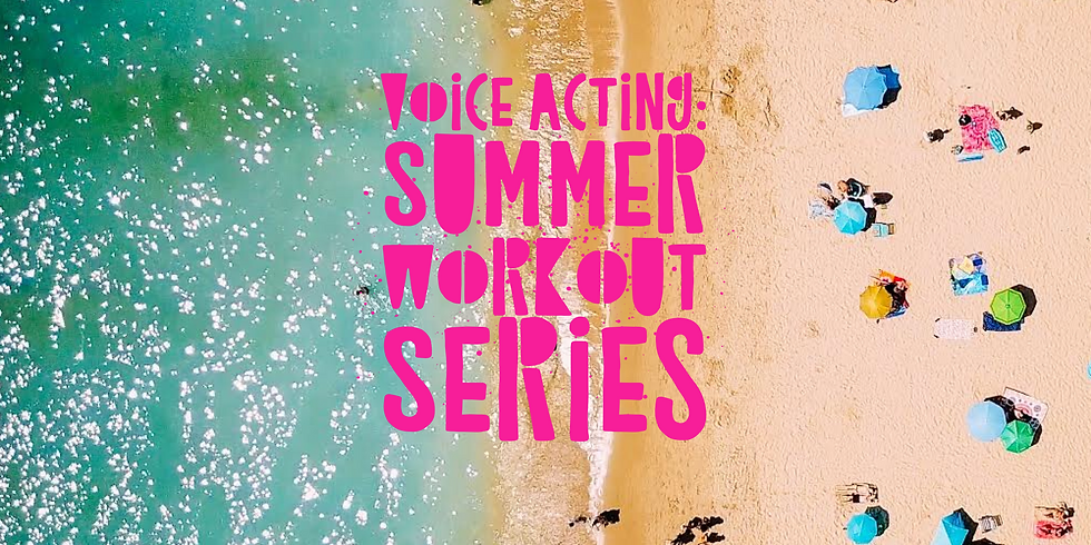 SOLD OUT Virtual Voiceover Workouts: Summer Series