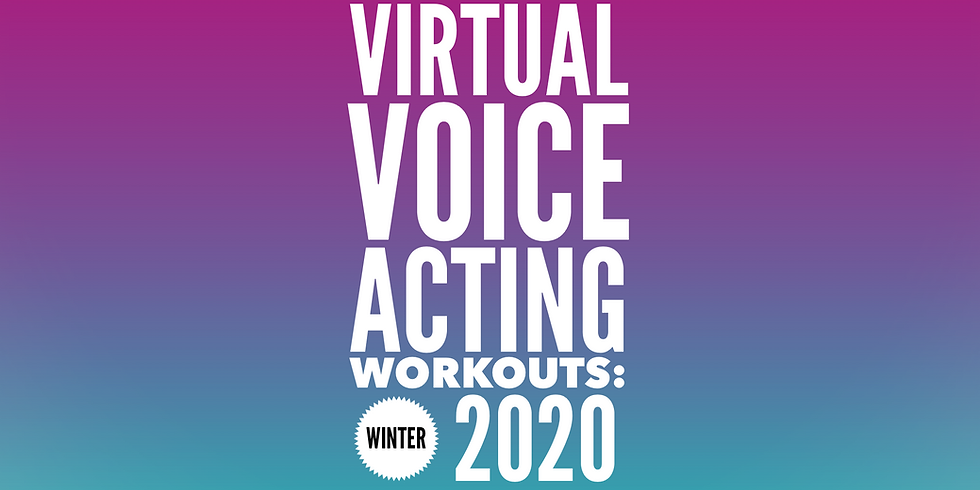 Virtual Voiceover Workouts: WINTER 2020