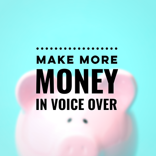 Make More Money in Voice Over