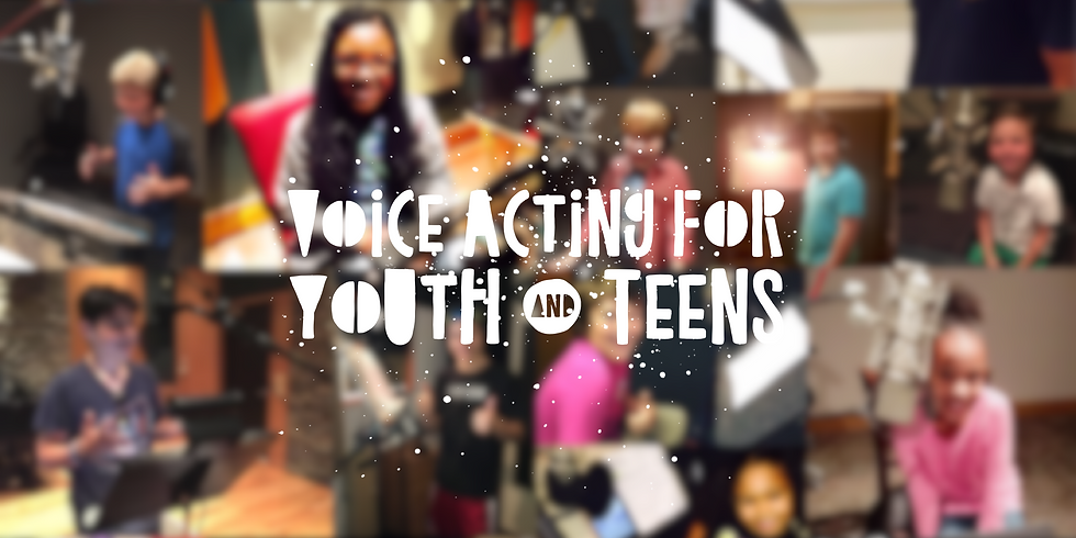 FREE WEBINAR: Voice Acting for Youth & Teens