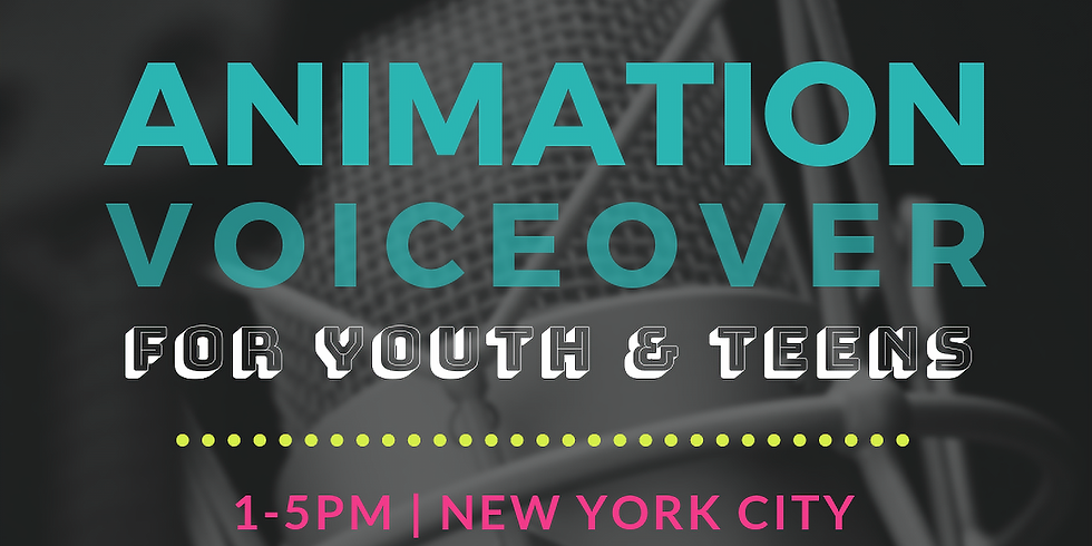VOICE ACTING for ANIMATION for Youth & Teens