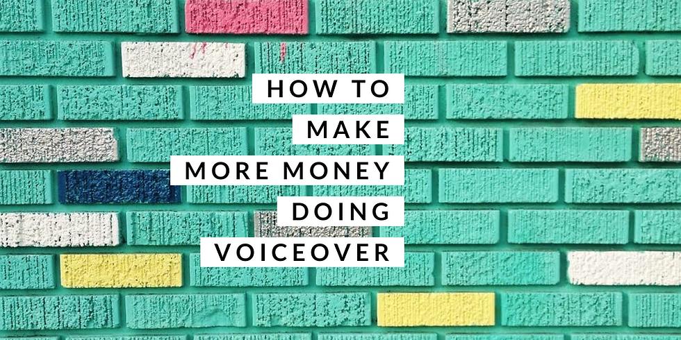 How to Make More Money Doing Voiceover: Webinar