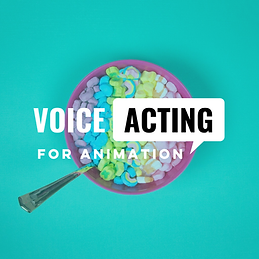 Voice Acting for Animation