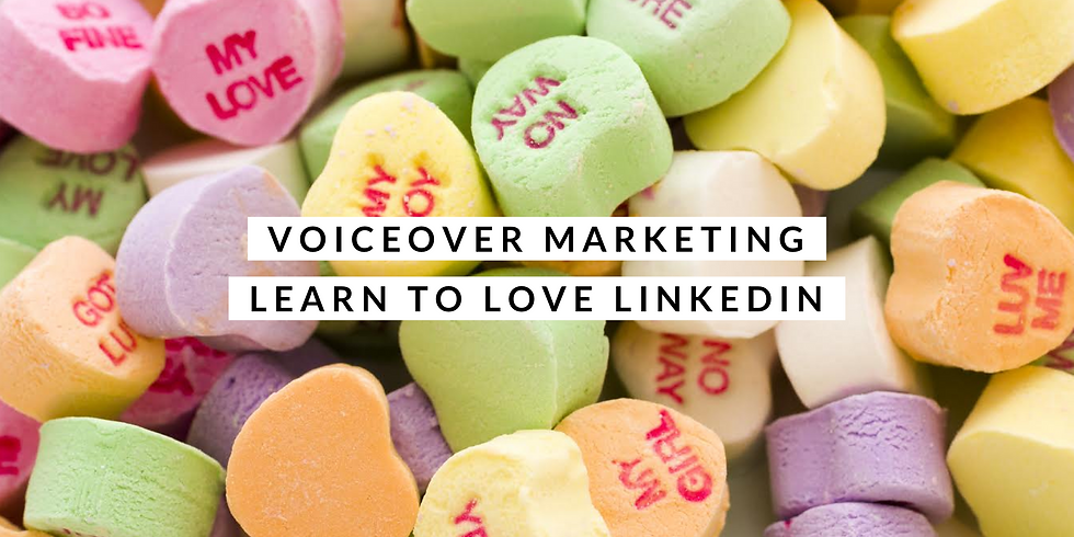 Voiceover Marketing - Learn to Love LinkedIn