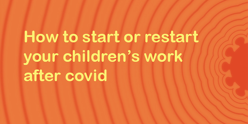 How to start or restart your children's work after covid