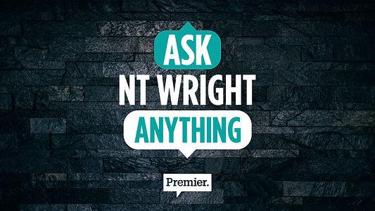 Ask NT Wright Anything Flat.jpg
