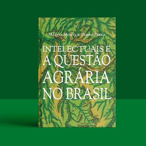 Intelectuais e a Questão Agrária no Brasil