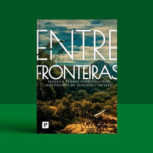 Entre Fronteiras: posses e terras indígenas nos sertões