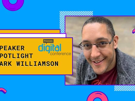 Speaker Spotlight: Mark Williamson