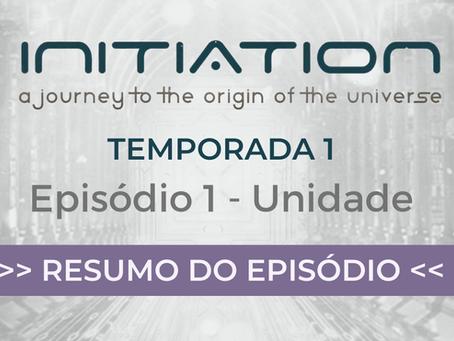 Série Initiation, Matías De Stefano - Resumo do Episódio 1 - Unidade