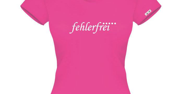 """LADIES T-SHIRT """"FEHLERFREI"""""""