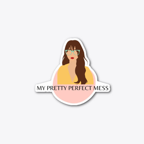 My Pretty Perfect Mess Sticker