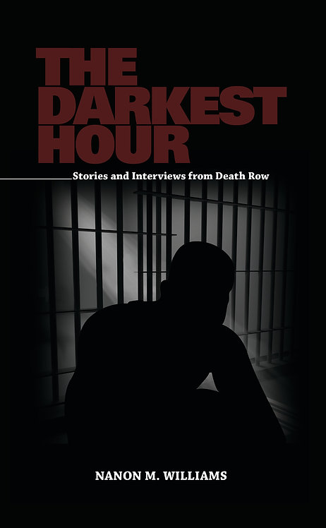 The Darkest Hour: Stories and Interviews From Death Row