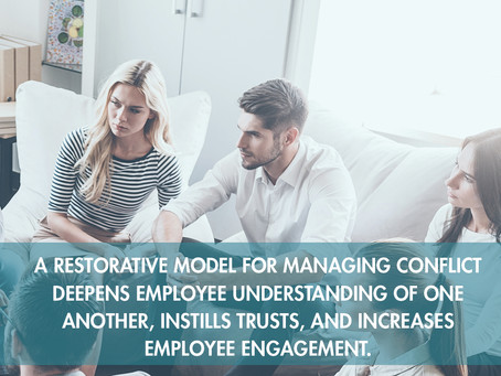 Restorative Justice in the Workplace Fosters a Caring Work Environment