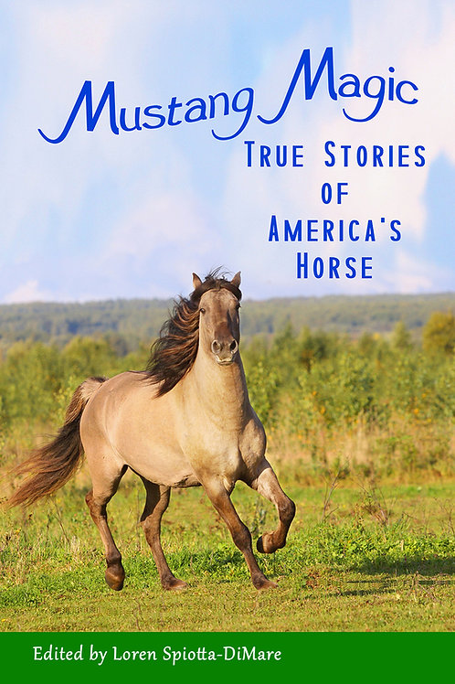 Mustang Magic: True Stories Of America's Horse