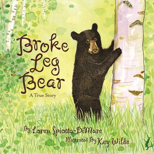Broke Leg Bear: A True Story