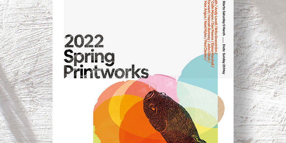 Spring Printworks Exhibition 2022