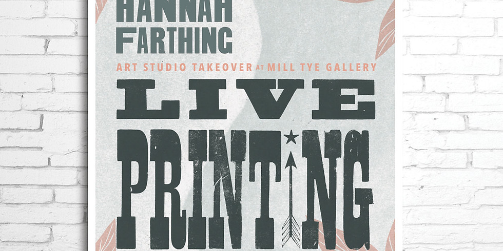 LIVE PRINTING with Hannah Farthing